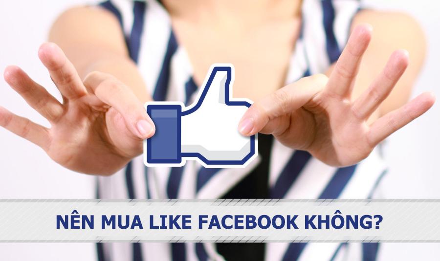 nen-mua-like-facebook-khong