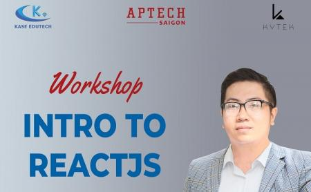 "Workshop ""Intro to ReactJS"" tại Aptech Saigon"